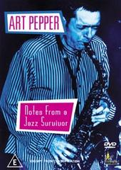 Art Pepper - Notes From A Jazz Survivor on DVD