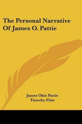 The Personal Narrative of James O. Pattie by James Ohio Pattie image