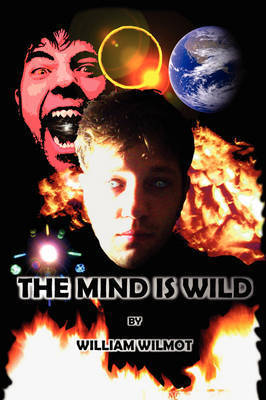 The Mind Is Wild by William Wilmot