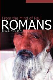 Romans: From the Mind of Paul by Jamie L Perez, M.Ed. image