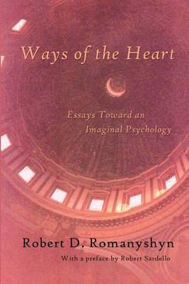 Ways of the Heart by Robert D Romanyshyn
