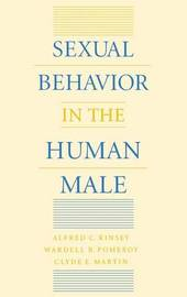 Sexual Behavior in the Human Male by Alfred C. Kinsey
