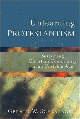 Unlearning Protestantism by Gerald W. Schlabach image