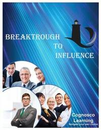 Breakthrough to Inlfuence 3 by Cognosco Learning