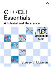C++/Cli Essentials by Stanley B. Lippman