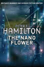 The Nano Flower by Peter F Hamilton