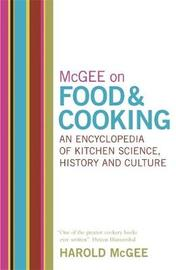 McGee on Food and Cooking: An Encyclopedia of Kitchen Science, History and Culture by Harold McGee image