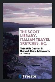 The Scott Library. Italian Travel Sketches, &c. by Theophile Gautier image