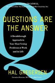 Questions Are the Answer by Hal B Gregersen