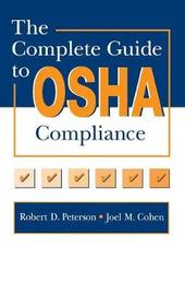 The Complete Guide to OSHA Compliance by Joel M. Cohen image