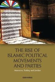 The Rise of Islamic Political Movements and Parties by Esen Kirdi?
