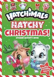 Hatchimals: Hatchy Christmas! Sticker Activity Book by Hatchimals