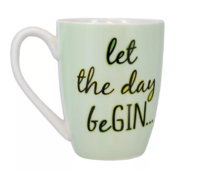 Let The Day BeGin Cup