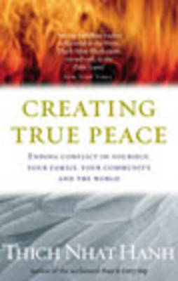 Creating True Peace:Ending Conflict in Yourself, Your Community and the World by Thich Nhat Hanh image