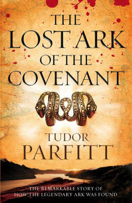 The Lost Ark of the Covenant: The Remarkable Quest for the Legendary Ark by Tudor V. Parfitt image