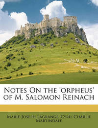 Notes on the 'Orpheus' of M. Salomon Reinach by Marie Joseph Lagrange