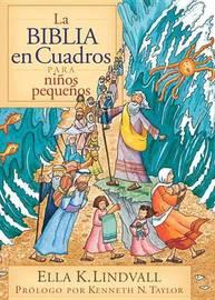 La Biblia en Cuadros Para Nino Pequenos by Ella K Lindvall