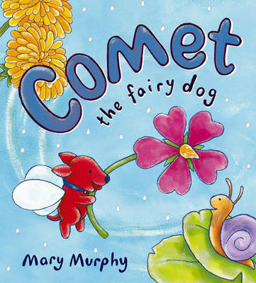 Comet the Fairy Dog by Mary Murphy