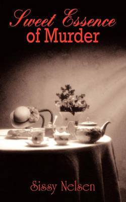 Sweet Essence of Murder by Sissy Nelsen