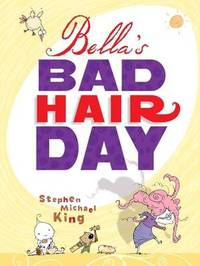 Bella'S Bad Hair Day by Stephen Michael King image