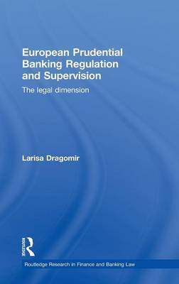 European Prudential Banking Regulation and Supervision by Larisa Dragomir image