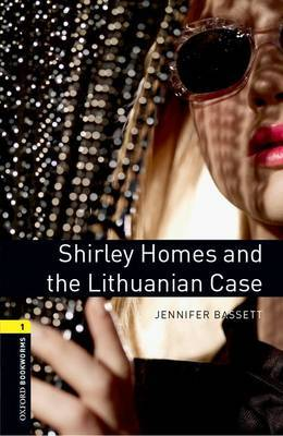 Oxford Bookworms Library: Level 1:: Shirley Homes and the Lithuanian Case by Jennifer Bassett image