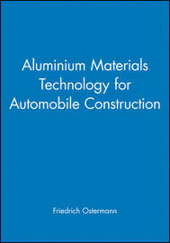 Aluminium Materials Technology for Automobile Construction by Friedrich Ostermann image