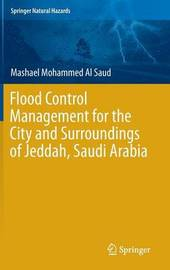 Flood Control Management for the City and Surroundings of Jeddah, Saudi Arabia by Mashael Bent Mohammed Al Saud