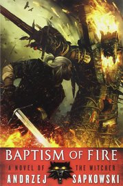 Baptism of Fire (The Witcher #4) by Andrzej Sapkowski