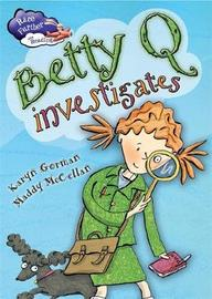 Race Further with Reading: Betty Q Investigates by Karyn Gorman