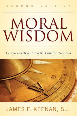 Moral Wisdom by James F. Keenan