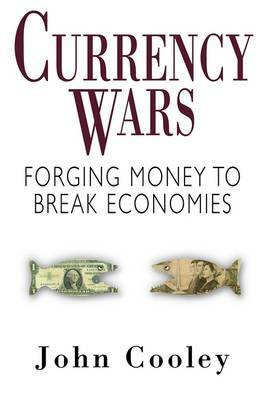 Currency Wars by John Cooley image