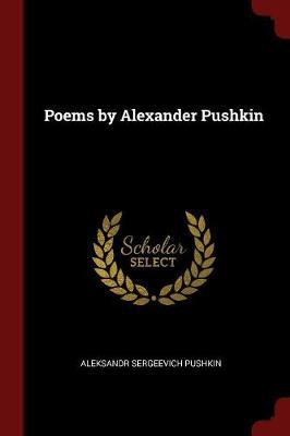 Poems by Alexander Pushkin by Aleksandr Sergeevich Pushkin image