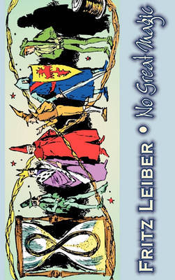 No Great Magic by Fritz Leiber, Science Fiction, Fantasy, Horror by Fritz Leiber