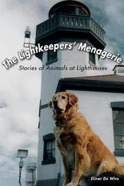 The Lightkeepers' Menagerie by Elinor De Wire
