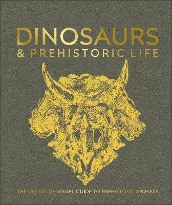 Dinosaurs and Prehistoric Life by DK