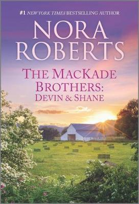The Mackade Brothers: Devin & Shane by Nora Roberts