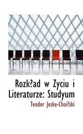 Rozkad W Zyciu I Literaturze: Studyum by Teodor Jeske-Choiski image