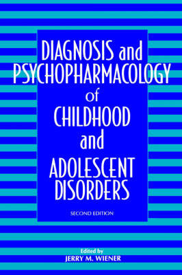 Diagnosis and Psychopharmacology of Childhood and Adolescent Disorders image