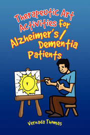 Therapeutic Art Activities for Alzheimer's/Dementia Patients by Vernada Thomas image