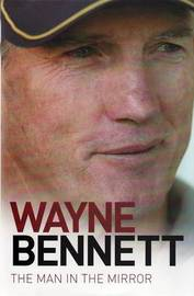 Wayne Bennett: The Man in the Mirror by Wayne Bennett image