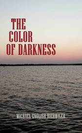 The Color of Darkness by Michael , English Bierwiler image