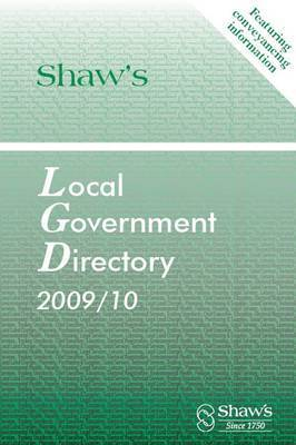Shaw's Local Government Directory, 2009/10: 2009/10