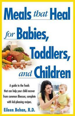 Meals That Heal for Babies and Toddlers by Eileen Behan image