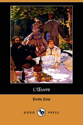 L'OEuvre (Dodo Press) by Emile Zola image