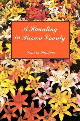 A Haunting in Brown County by Sandra Sandala image