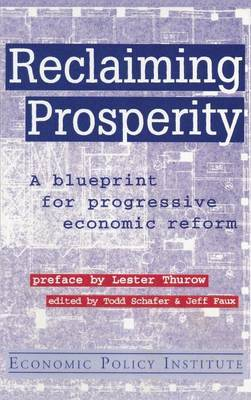 Reclaiming Prosperity: Blueprint for Progressive Economic Policy by Todd Schafer