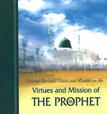 Selected Qur'anic Verses and Hadiths on the Virtues and Mission of the Prophet image