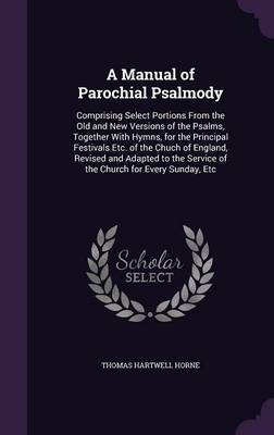 A Manual of Parochial Psalmody by Thomas Hartwell Horne