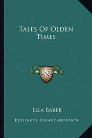 Tales of Olden Times by Ella Baker